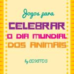 Jogos para celebrar o Dia Mundial dos Animais